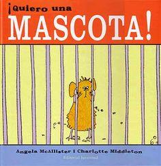 """¡QUIERO UNA MASCOTA!  Angela McAllister Ilustrado por Charlotte Middleton  Diego siempre quiso tener una mascota. Algo grande y salvaje. Así que cuando su padre trae a casa un hámster, Diego le pone el nombre de """"Monstruo"""" e intenta amaestrarlo para que se convierta en la fiera que realmente quiere. Pero Monstruo no va a buscar palos ni trepa a los árboles y Diego pierde interés por él."""