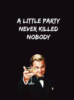 Oh Yes! :) Live like Gatsby, or even like Leo ;)
