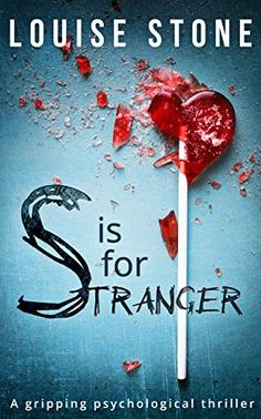 S is for Stranger: the gripping psychological thriller you don't want to miss! by [Stone, Louise]