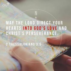 2 Thessalonians 3:5  May the Lord direct your hearts into realizing and showing the love of God and into the steadfastness and patience of Christ and in waiting for His return.