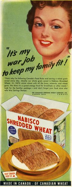 """It's my war job to keep my family fit."" Nabisco Shredded Wheat, My 90 year old mother still has one every day for breakfast.Has to be the full sized biscuit! Retro Recipes, Vintage Recipes, Betty Crocker, Pyrex, Retro Vintage, Vintage Food, Retro Ads, Vintage Signs, Old Advertisements"