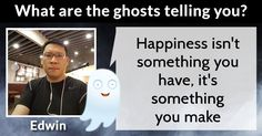 What are the ghosts telling you?