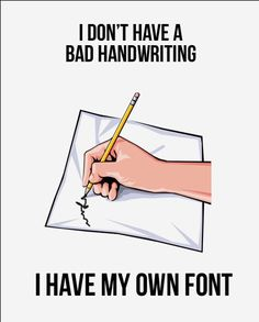 It's not bad handwriting.....