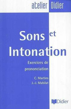 SONS ET INTONATION. This is a 160-page book accompanied with a set of three audio CDs. It offers learners of all levels over 500 pronunciation exercises from simple and communicative lexicon. Students in French language and can overcome the main difficulties of the French phonetic. Ref. number(s): FRE-265 (book) - FRE-059-061 (audio).