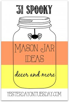 Halloween Mason Jar Ideas including gifts, decor and more