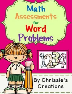 Math Assessments: Special education IEP goals: Math Word Problem Assessments with IEP  or RTI goals is a wonderful assessment tool.  This 40 page product includes 5 types of word single step word problems.  It includes Form A B C D of each page so that you can assess 4 times.  This product also includes blank number pages so that you can customize your numbers.