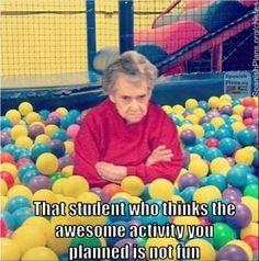 Teacher plans awesome activity, student still doesn't like. http://spanishplans.org/chistes/teacher-memes2/