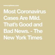 More than 80 percent of confirmed coronavirus cases are not severe, according to a large Chinese study. But mild symptoms could also make the epidemic harder to contain. Low Fever, Study In China, Mortality Rate, Small Study, Medicine Journal, Shortness Of Breath, Traditional Chinese Medicine, News Health, Medical Care
