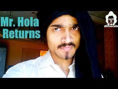 BB Ki Vines-   Mr. Hola Returns   - My Videos Update