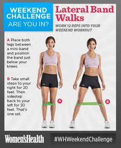 Weekend Challenge: Lateral Band Walks - http://blog.womenshealthmag.com/whexperts/weekend-challenge-lateral-band-walks/