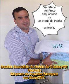Bomba! Secretário De Saúde De Colniza/MT, Marlucio, Foi Preso No Presídio Ferrugem Em Sinop/MT.