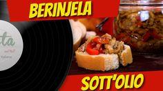 BERINJELA SOTT'OLIO (BERINJELA EM CONSERVA) - PASTA AND ROLL