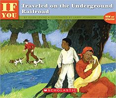 If You Traveled on the Underground Railroad by Ellen Levine, Larry Johnson 0590451561 9780590451567 The Underground Railroad Book, American History, American Girl, Art History Lessons, Larry Johnson, By Any Means Necessary, Aleta, Reading Levels, Reading Counts