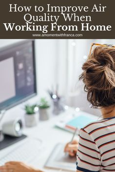 Working From Home - How to Improve Air Quality - Tips for making working from home comfortable during lockdown and the pandemic. Working at home is the new norm and these tips on improving your air quality will help you stay focused. #workingfromhome #workfromhome