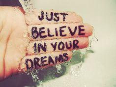 Acredite apenas nos seus sonhos