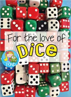 For the Love of Dice Using and storing dice in the classroom