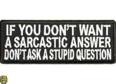 If You Dont Want A Sarcastic Answer Patch