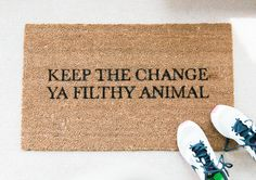 Keep the Change Doormat.  Size: 18 x 30 Material: 100% Coir Other: Handpainted; Permanent Acrylic Paint Care: Clean by shaking out or spot cleaning (not on the design). Keep in sheltered area to prolong life! Processing Time: 2 Weeks + Shipping Times  ________________ INSTAGRAM: @foxandclover  © 2016 Fox and Clover. All Rights Reserved.