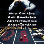 How Cocaine Addiction And Gambling Addiction Go Hand In Hand #Gambling #Cocaine