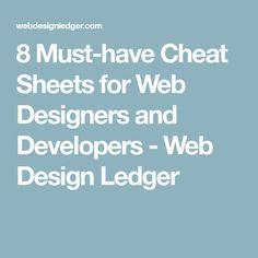 8 Must-have Cheat Sheets for Web Designers and Developers - Web Design Ledger