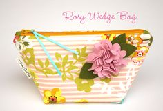 Sew What : Rosy Wedge Bag