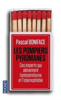 Les Pompiers pyromanes, Pascal Boniface ~ Le Bouquinovore