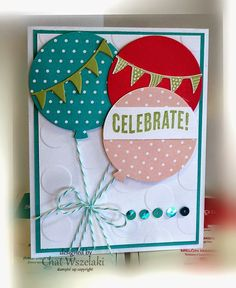 Me, My Stamps and I  Stamps:  Celebrate Today Photopolymer  Paper: Melon Mambo. Pink Pirouette, Pear Pizzazz, Bermuda Bay, Whisper White, DSP  Ink:  Pear Pizzazz  Accessories: sequins, baker's twine  Tools:  Balloon framelit dies, large polka dot EF, dimensionals