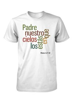 Padre Nuestro Dios Oracion Universal Mateo Camiseta Cristiana Social Media Design, Vintage Design, Printed Shirts, Kids Fashion, T Shirt, Shit Happens, My Style, Mens Tops, Women