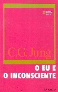 O eu e o Inconsciente - Carl Jung