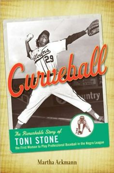 Download Martha Ackmann'sCurveball: The Remarkable Story of Toni Stone the First Woman to Play Professional Baseball in the Negro League [Hardcover](2010) ebook free by M.  (Author) Ackmann in pdf/epub/mobi
