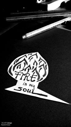 AGAIN design - Unspoken: Fire in my soul
