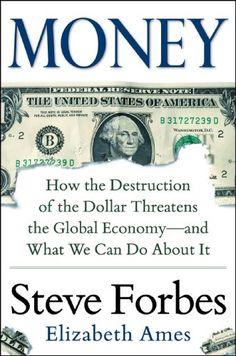 Money: How the Destruction of the Dollar Threatens the Gl... https://www.amazon.com/dp/0071823700/ref=cm_sw_r_pi_dp_nqtFxbBA40Y1W
