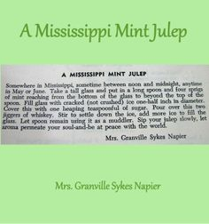 """A #Mississippi Mint Julep Recipe - Mrs. Granville Sykes Napier.  """"Sip your julep slowly... and be at peace with the world."""""""