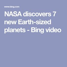 NASA discovers 7 new Earth-sized planets - Bing video