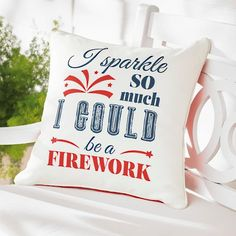 Bold, colorful and, most importantly, fun, our exclusive Sparkle Patriotic Pillow makes the perfect all-American accent from Memorial Day all the way to Labor Day. What an awe-inspiring land we live in, and here's an oh-so attractive way to show your affection for the red, white, and blue. Red and blue Sparkle So Much I Could be a Firework text on white conveniently reverses to a graphic display of red with white stars on the back. You enjoy twice the looks from a s...