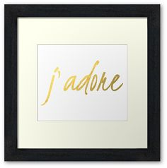 j'adore faux gold foil framed art by #mystylerepublic | www.mystylerepublic.com