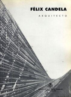 Félix Candela : arquitecto : Depósito Elevado del Canal de Isabel II, Madrid, 11 mayo-24 junio de 1994  /   Candela Outeriño, Félix  (Madrid : Instituto Juan de Herrera, 1994)  /  NA 1313.C3 A