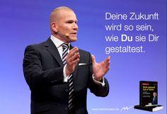 Deine Zukunft wird so sein, wie Du sie Dir gestaltest. www.martinlimbeck.de