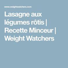 Lasagne aux légumes rôtis | Recette Minceur | Weight Watchers