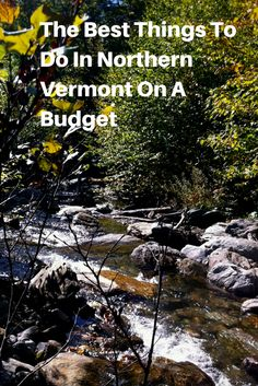 Planning a trip to beautiful Northern Vermont? This is the perfect place to #travel on a budget. Find out how we spent just $200 for a weekend!