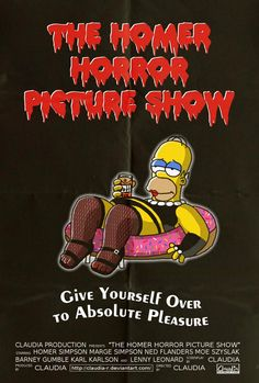 The Homer Horror picture show, i'm not fond of the simpsons anymore, BUT~! ... this is funny~!