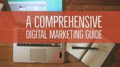 A Comprehensive Digital Marketing Guide
