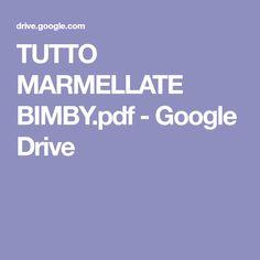 TUTTO MARMELLATE BIMBY.pdf - Google Drive