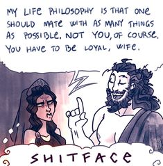 << THIS is where polygamy came from. Zeus is the ultimate harem-creator.<< bro what Zeus did definitely wasn't polygamy he just cheated on his wife a lot lol Percy Jackson, Zeus And Hera, Hades And Persephone, Greek And Roman Mythology, Greek Gods And Goddesses, Greek Memes, Funny Greek, Oncle Rick, Lore Olympus