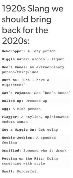 I already use 'giggle witer', 'bees knees', 'dolled up'