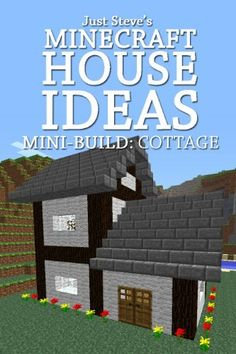Minecraft House Ideas - Mini Build: Cottage by Just Steve. $1.09. 19 pages