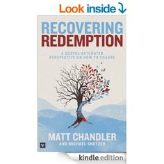Recovering Redemption: A Gospel Saturated Perspective on How to Changeon sale for 77% off right now for Kindle.