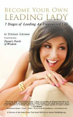 Become Your Own Leading Lady: 7 Stages of Leading An Empowered Life by Daran Grimm, http://www.amazon.com/dp/B00K8F7KAK/ref=cm_sw_r_pi_dp_nBYItb1PMERN9