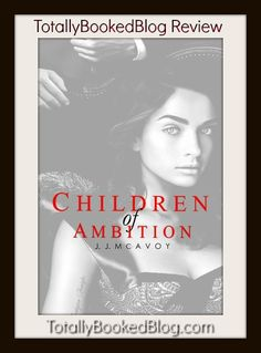 CHILDREN OF AMBITION (Children of Vice #2) by J J McAVOY | TotallyBookedBlog