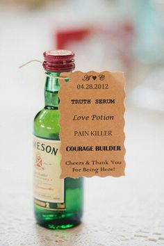 """Wedding favor - """"truth serum"""". Great favor - just hope it doesn't convince people to tell secrets about the bride and groom. Put in goodie bags and labeled with everyone's names and table numbers. Also put kids activities in bags for couples with kids."""